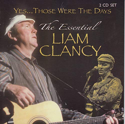 Those Were the Days: Essential Liam Clancy