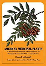 American Medicinal Plants: An Illustrated and Descriptive Guide to Plants Indigenous to and Naturalized in the United States Which Are Used in Medicine