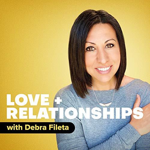 Love + Relationships Podcast Podcast By Debra Fileta M.A. LPC and Creator of TrueLoveDates.com cover art