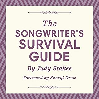 The Songwriter's Survival Guide                   By:                                                                                                                                 Judy Stakee                               Narrated by:                                                                                                                                 Judy Stakee                      Length: 2 hrs and 13 mins     30 ratings     Overall 4.2