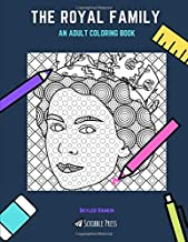 THE ROYAL FAMILY: AN ADULT COLORING BOOK: A Royal Family Coloring Book For Adults