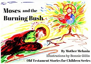 Moses and the Burning Bush (Old Testament Stories for Children) (Volume 5)