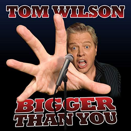 Tom Wilson: Bigger Than You audiobook cover art