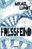 Fressfeind: Mystery Thriller von Mikael Lundt