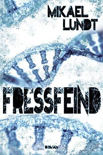 Buchseite und Rezensionen zu 'Fressfeind: Mystery Thriller' von Mikael Lundt