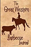 The Great Western Barbecue Journal: A logbook for your top BBQ Recipes