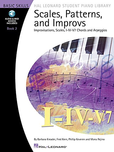Scales, Patterns and Improvs: Improvisations, Scales, IV-IV V7 Chords, and Arpeggios Book 2