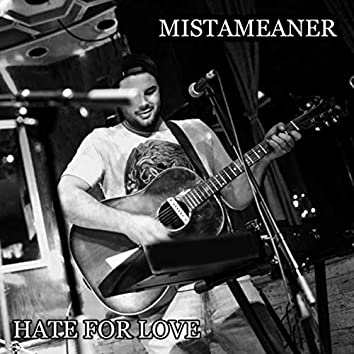 Hate for Love