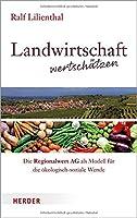 Landwirtschaft wertschaetzen: Die Regionalwert AG als Modell fuer die oekologisch-soziale Wende