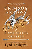 Crimson Arrows: A Bowhunting Odyssey