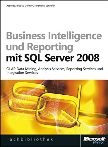 Business Intelligence und Reporting mit Microsoft SQL Server 2008