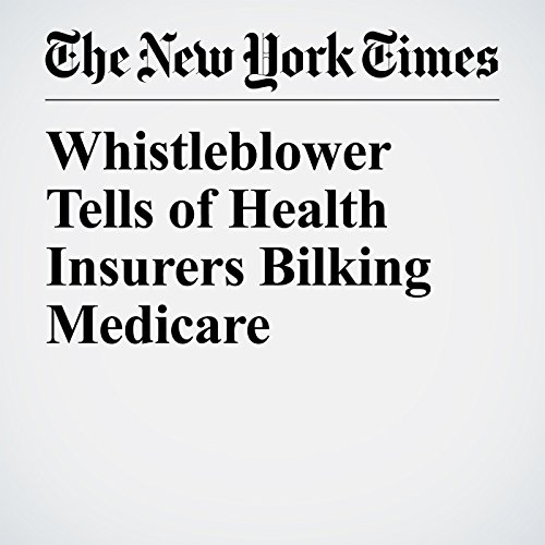Whistleblower Tells of Health Insurers Bilking Medicare copertina