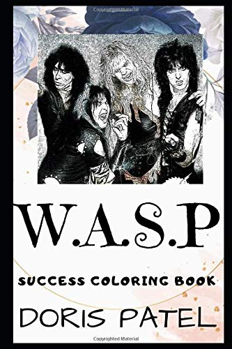 W.A.S.P Success Coloring Book: An American Heavy Metal Band Formed in 1982.  (W.A.S.P Books, Band 0)