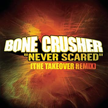 Never Scared (The Takeover Remix - Club Mix)