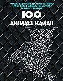 100 animali kawaii - Un libro da colorare per adulti con animali super carini e adorabili per alleviare lo stress e rilassarsi