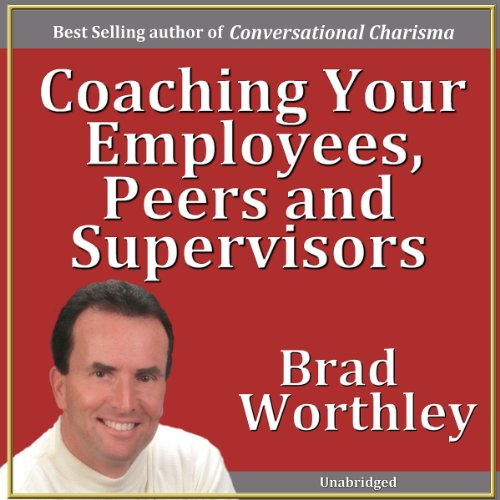Coaching Your Employees, Peers, and Supervisors audiobook cover art