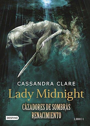 Lady Midnight. Cazadores de Sombras Renacimiento. Libro 1