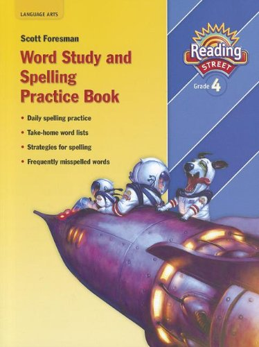 Reading Street Word Study And Spelling Practice Book Grade 4 Reading Street Grade 4