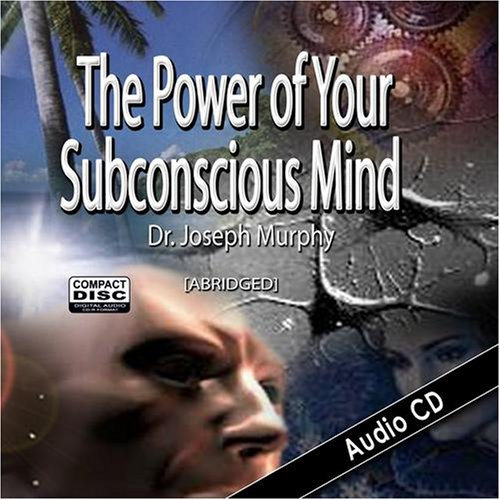 The Power of Your Subconscious Mind by Dr. Joseph Murphy [ABRIDGED]