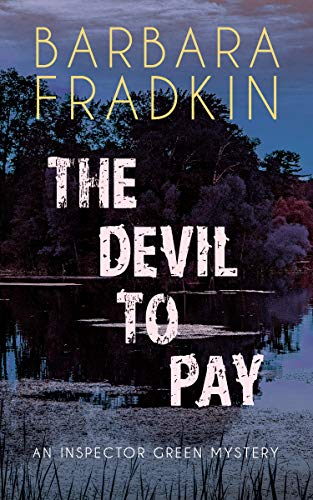 The Devil to Pay: An Inspector Green Mystery by [Barbara Fradkin]