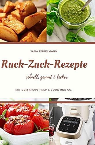 Ruck Zuck Rezepte mit dem Krups...