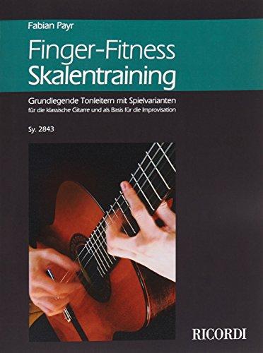 Finger-Fitness Skalentraining - Grundlegende Tonleitern mit Spielvarianten (Gitarre)