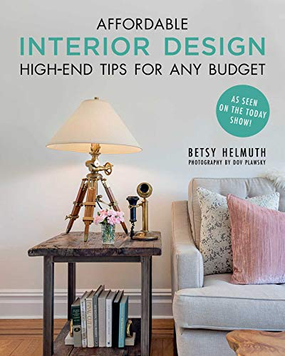 Compare Textbook Prices for Affordable Interior Design: High-End Tips for Any Budget  ISBN 9781510738478 by Helmuth, Betsy,Plawsky, Dov