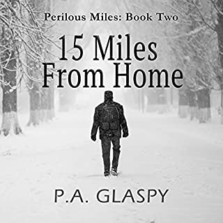 15 Miles from Home     Perilous Miles, Book 2              Written by:                                                                                                                                 P.A. Glaspy                               Narrated by:                                                                                                                                 Lillie Ricciardi                      Length: 5 hrs and 57 mins     1 rating     Overall 5.0