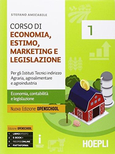 Corso di economia, estimo, marketing e legislazione. Per gli Ist. tecnici indirizzo agraria, agroalimentare e agroindustria. Con e-book. Con espansione online (Vol. 1)