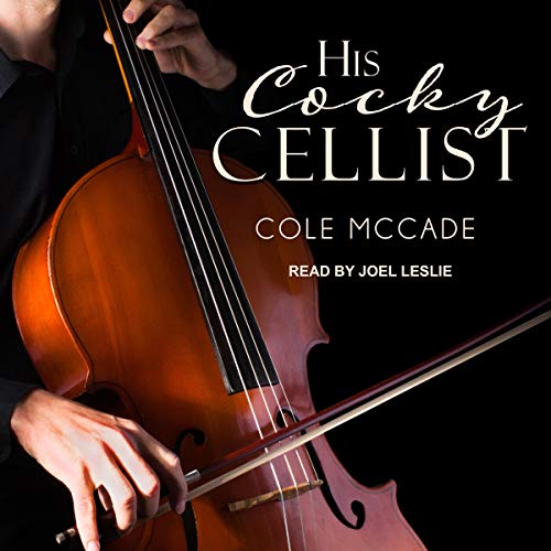 His Cocky Cellist audiobook cover art