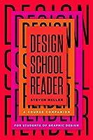 Design School Reader: A Course Companion for Students of Graphic Design
