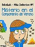 Rebekah - Niña Detective #9: Misterio en el Campamento de Verano (una divertida historia de misterio para niños entre 9-12 años)