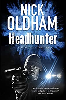 Headhunter (A Steve Flynn Thriller Book 3) by [Nick Oldham]