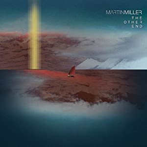 Martin Miller - The Other End