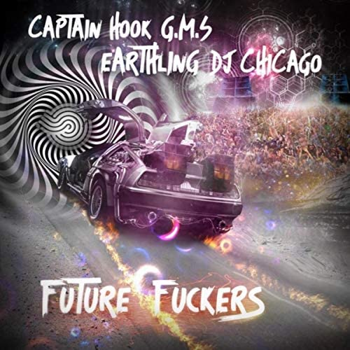 Captain Hook, DJ Chicago, Earthling & GMS