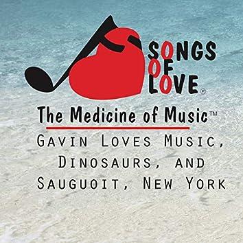 Gavin Loves Music, Dinosaurs, and Sauguoit, New York