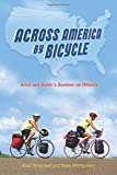 Across America by Bicycle: Alice and Bobbi s Summer on Wheels