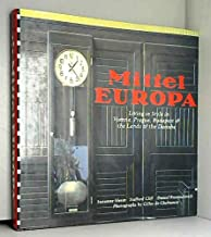 Mittel Europa: Living in Style in Vienna, Prague, Budapest and Thelands of the Danube