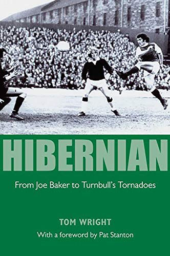 Hibernian: The Life and Times of a Famous Football Club (English Edition)
