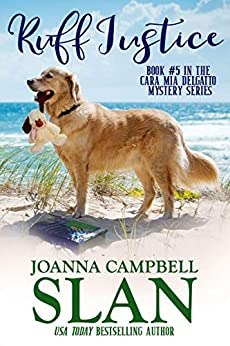 Ruff Justice: A Cozy Mystery with Heart--full of friendship, family, and fur babies! (Cara Mia Delgatto Mystery Series Book 5) by [Joanna Campbell  Slan]