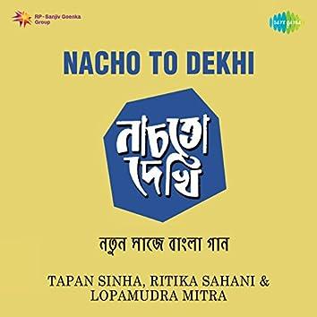 Nacho To Dekhi
