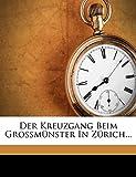 Der Kreuzgang Beim Großmünster In Zürich... (German Edition)