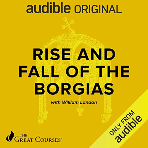 Rise and Fall of the Borgias audiobook cover art