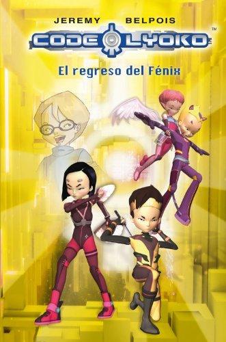 Code Lyoko: el regreso del fénix (CÓDIGO LYOKO)