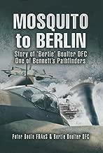 Mosquito to Berlin: Story of 'Bertie' Boulter DFC, One of Bennett's Pathfinders
