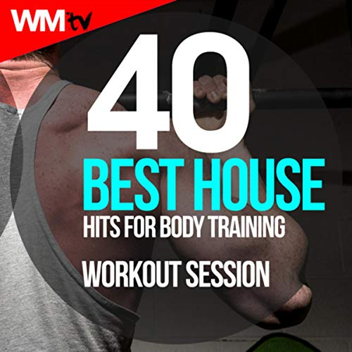 40 Best House Hits For Body Training Workout Session (Unmixed Compilation for Fitness & Workout 128 Bpm / 32 Count)