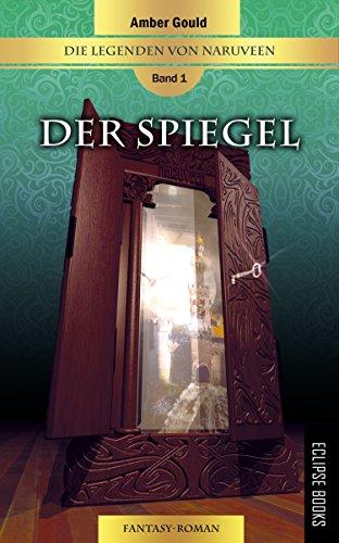 Der Spiegel (Die Legenden von Naruveen 1)