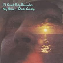If I Could Only Remember My Name by Crosby, David (2011) Audio CD