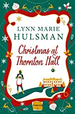 Christmas at Thornton Hall: A hilarious, laugh out loud romantic comedy perfect for Christmas reads!