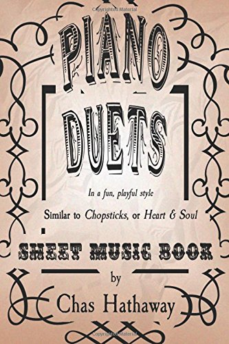 Piano Duets Sheet Music Book: In the style of Chopsticks and Heart & Soul